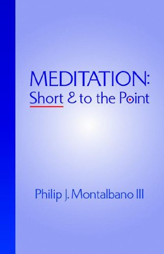 Meditation: Short and to the Point: Montalbano, Philip J. III
