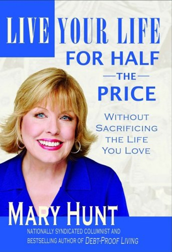 9780976079101: Live Your Life for Half the Price: Without Sacrificing the Life You Love (Debt-Proof Living)