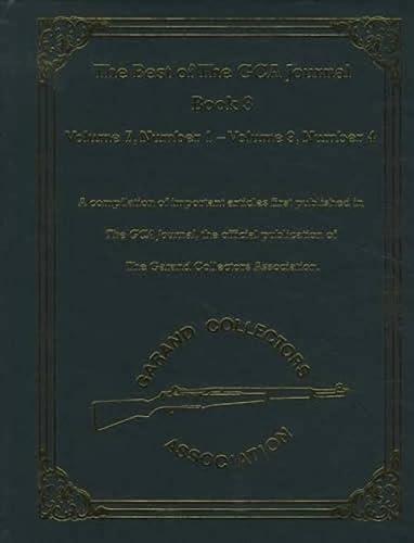 9780976079231: The Best of The GCA (Garand Collectors Association) Journal Book 3: Volume 7, Number 1 - Volume 9, Number 4