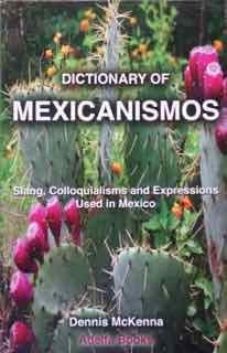 9780976080107: Dictionary of Mexicanismos: Slang, Colloquialisms and Expressions Used in Mexico (Spanish Edition)
