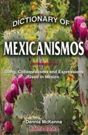 9780976080121: Dictionary of Mexicanismos : Slang, Colloquialisms and Expressions Used in Mexico