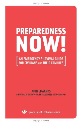 9780976082255: Preparedness Now!: An Emergency Survival Guide for Civilians And Their Families