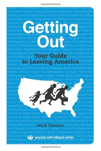 9780976082279: Getting Out: Your Guide to Leaving America (Process Self-reliance Series)