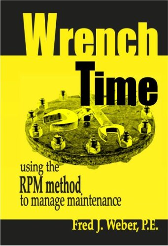 9780976083900: Wrench Time... using the RPM method to manage maintenance