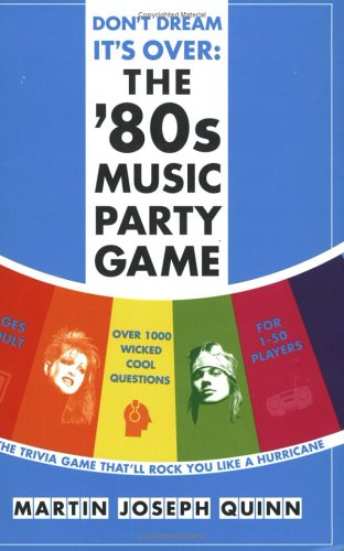 Don't Dream It's Over: the '80s Music Party Game: Quinn, Martin Joseph