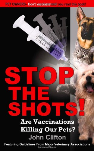 9780976084624: Stop the Shots!: Are Vaccinations Killing Our Pets?