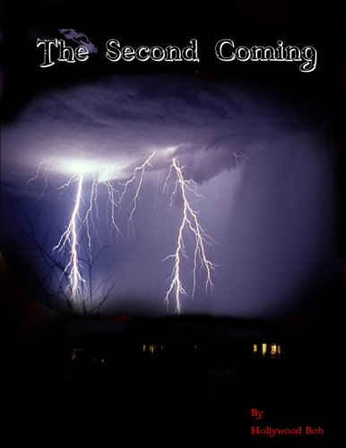 The Second Coming: From the secret files of science, politics, occult and religion: Hollywood Bob