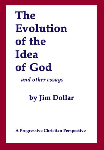 The Evolution of the Idea of God: Jim Dollar