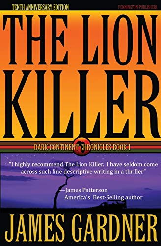 The Lion Killer (0976089815) by James S. Gardner