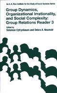 9780976089902: GROUP DYNAMICS,ORGANIZATIONAL IRRATIONALITY,AND SOCIAL COMPLEXITY: GROUP RELATIONS READER 3