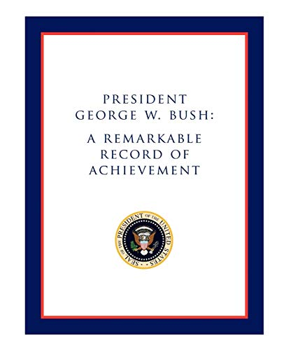 9780976090120: President George W. Bush: A Remarkable Record of Achievement