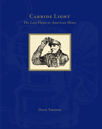 Carbide Light: The Last Flame in American Mines: Dave Thorpe
