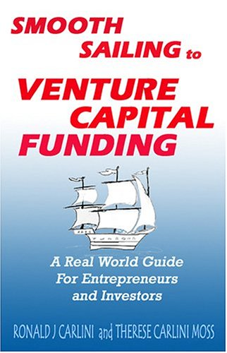 Smooth Sailing to Venture Capital Funding: Ronald J. Carlini