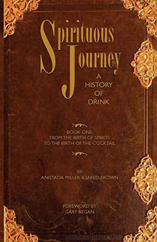 9780976093794: Spirituous Journey: A History of Drink, Book One