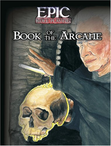 9780976094616: Epic Role Playing: Book of the Arcane