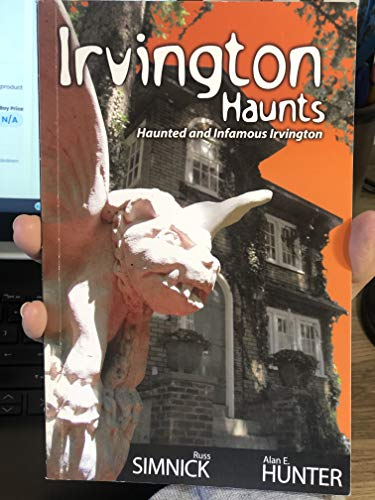 Irvington Haunts. Haunted and Infamous Irvington: Russ Simnick and