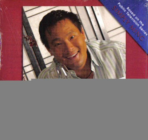 Ming's Master Recipes (based on the Public Television series SIMPLY MING): Ming Tsai