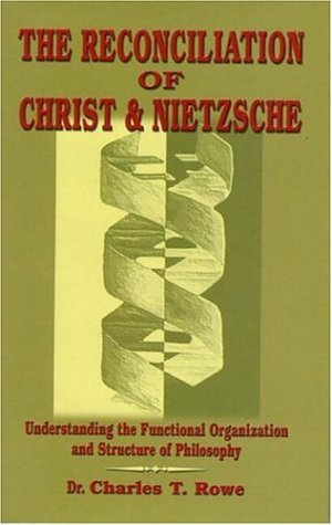 9780976100706: The Reconciliation of Christ and Nietzsche