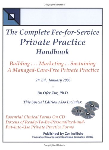 The Complete Fee-for-Service Private Practice Handbook: Ofer Zur