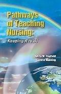 Pathways of Teaching Nursing: Keeping it Real!: Rayfield, Sylvia, Manning,