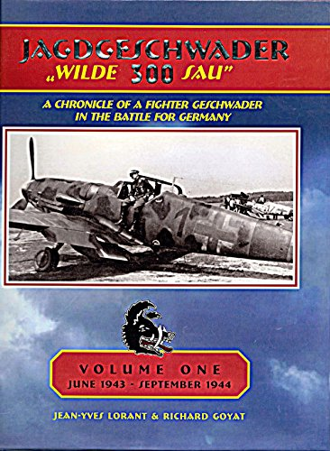 "JAGDGESCHWADER ""WILDE 300 SAU"": A CHRONICLE OF: Lorant, Jean-Yves, and"