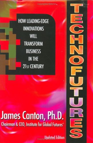 9780976108108: Technofutures: How Leading-Edge Innovations Will Transform Business in the 21st Century