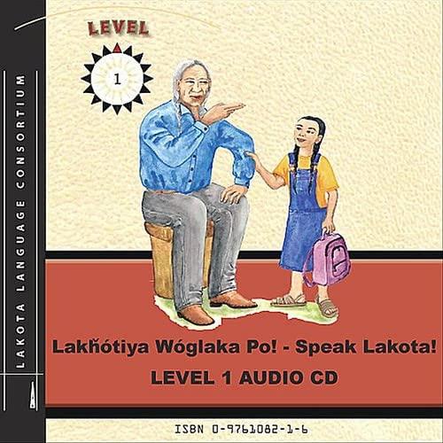 9780976108214: Lakhotiya Woglaka Po! - Speak Lakota! Level 1 Audio CD
