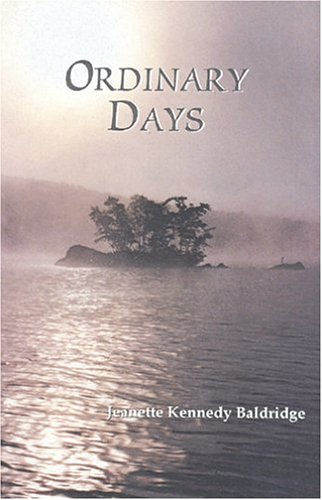 Ordinary Days: Jeanette Kennedy Baldridge