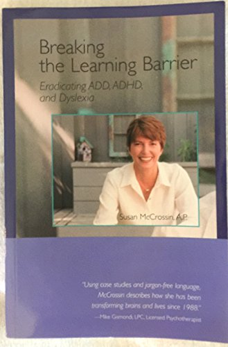 9780976109600: Breaking the Learning Barrier: Eradicating Add, ADHD, and Dyslexia