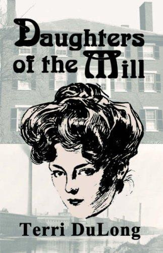 Daughters of the Mill: Dulong, Terri