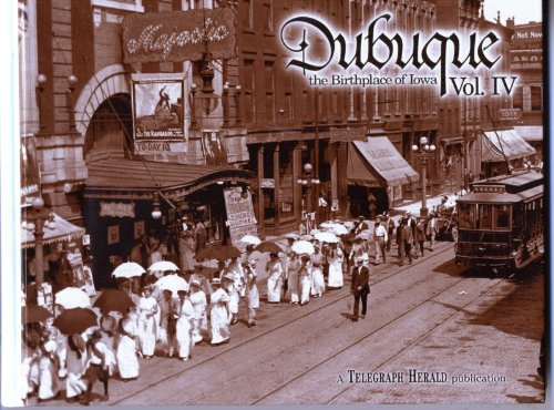 9780976112532: Dubuque: the Birthplace of Iowa, Vol. IV