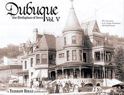 9780976112570: Dubuque (Dubuque the Birthplace of Iowa, Volume 5)