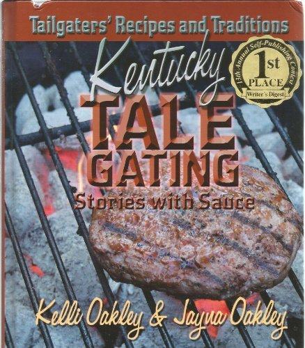 Kentucky Tale Gating: Stories with Sauce: Kelli Oakley
