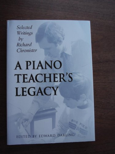 9780976116301: A Piano Teacher's Legacy (Selected Writings by Richard Chronister)