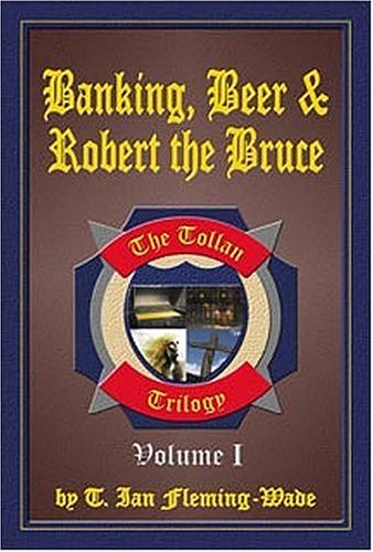 Banking, Beer & Robert The Bruce (Collector's Copy)