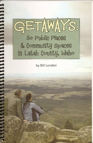 9780976133209: Getaways 50 Public Places and Community Spaces in Latah County, Idaho