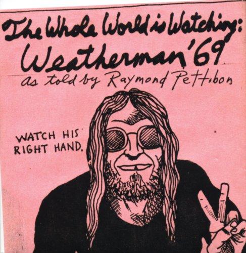 9780976134442: Raymond Pettibon: The Whole World Is Watching: Weatherman '69