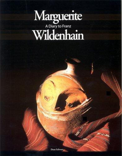 MARGUERITE A Diary to Franz WILDENHAIN: Dean Schwarz