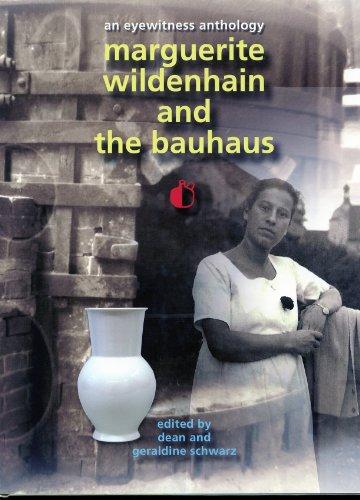 Marguerite Wildenhain and the Bauhaus: An Eyewitness Anthology