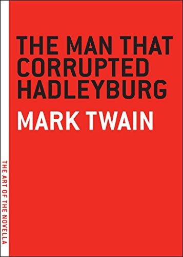 9780976140795: Man that Corrupted Hadleyburg (Art of the Novel)