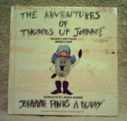The Adventures of Thumbs Up Johnnie, Johnnie Finds A Buddy: Michelle Bain
