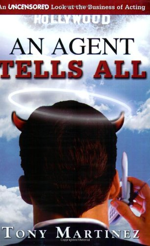 9780976143307: Agent Tells All An Uncensored Look at the Business of Acting