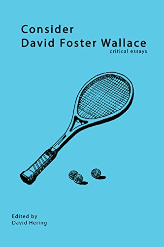 9780976146575: Consider David Foster Wallace