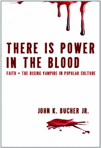 9780976146599: There is Power in the Blood: Faith + the Rising Vampire in Popular Culture