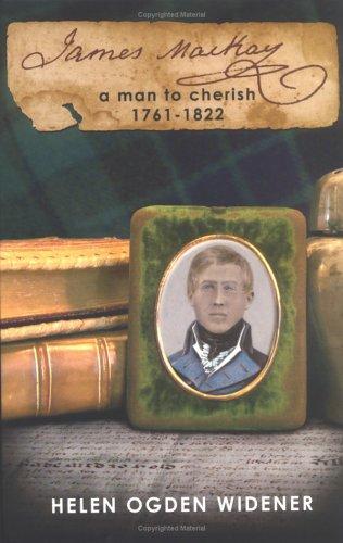 9780976146629: James Mackay: a man to cherish 1761-1822