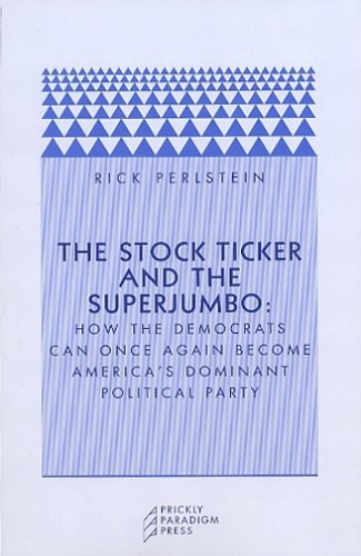 9780976147503: The Stock Ticker and the Superjumbo: How the Democrats Can Once Again Become America's Dominant Political Party