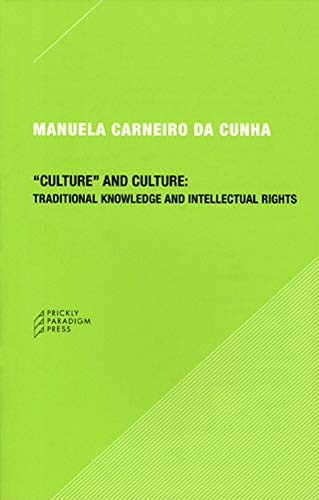 9780976147565: Culture and Culture: Traditional Knowledge And Intellectual Rights