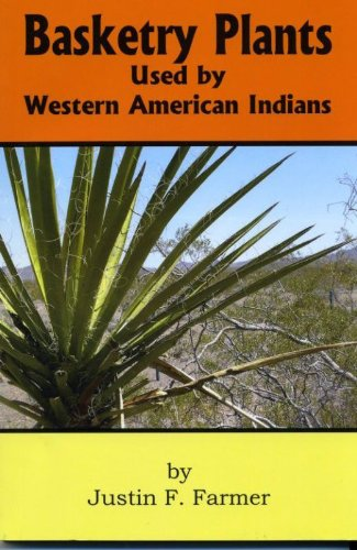 Basketry Plants used by Western American Indians: Justin F Farmer