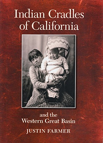 Indian Cradles of California and the Western: Justin F. Farmer