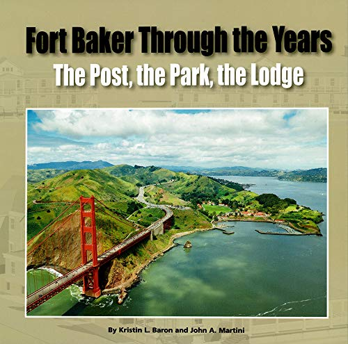 9780976149422: Fort Baker Through the Years: The Post, the Park, the Lodge